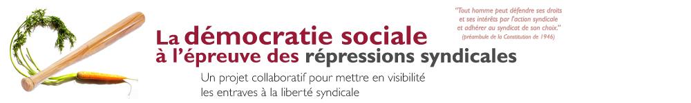 Démocratie sociale à l'épreuve de la répression syndicale